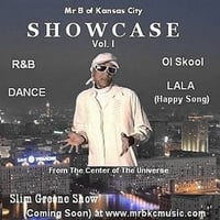 Mr B of Kansas Citys' | Showcase Vol 1