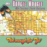 Mr.Boogie Woogie & Friends from Arizona | Hot Enough For Ya?