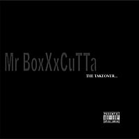 Mr. Boxxxcutta | The Takeover