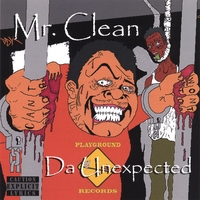 Mr.Clean | Da Unexpected