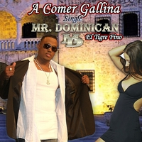 Mr. Dominican | A Comer Gallina