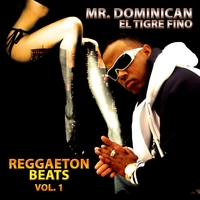Mr. Dominican | Reggaeton Beats, Vol. 1