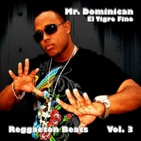 Mr. Dominican | Reggaeton Beats, Vol. 3
