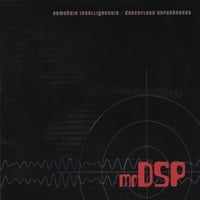 mrDSP | Armchair Intelligentsia/Dancefloor Superheroes