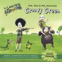 Mr. Eric & Mr. Michael | Groovy Green from The Learning Groove