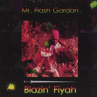 Mr Flash Gordon | Blazin Fiyah