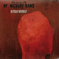 Mr. Highway Band | Is That Myself
