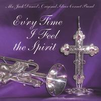 Mr. Jack Daniel's Original Silver Cornet Band | Ev'ry Time I Feel the Spirit