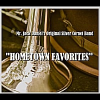 Mr. Jack Daniel's Original Silver Cornet Band | Hometown Favorites