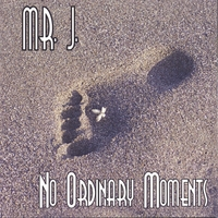 Mr. J. | No Ordinary Moments