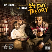Mr. Lucci & T. Cash | 14 Day Theory