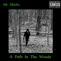 Mr. Marks | A Path in the Woods