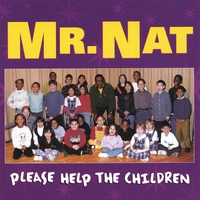 Mr. Nat | Please Help The Children
