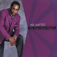 Mr. Nat Rice | He Sees Your Heart