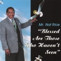Mr. Nat Rice | Blessed Are Those Who Haven't Seen