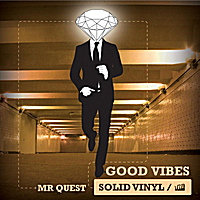 Mr Quest | Good Vibes the Album By Mr Quest (Drum And Bass)