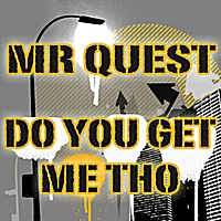 Mr Quest | Do You Get Me Tho (Jungle Dnb Meets Dub Step)