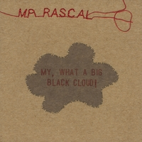 Mr Rascal | My, What a Big Black Cloud!