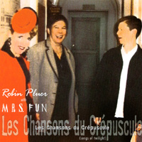 ROBIN PLUER with MRS.FUN | Les Chansons du Crepuscule