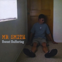 Mr. Smith | Sweet Suffering