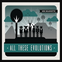 Mrs. Skannotto | All These Evolutions