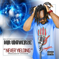Mr Univerze | Never Yielding