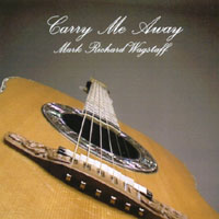 Mark Richard Wagstaff | Carry Me Away
