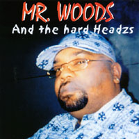 Mr.woods | Mr.woods &the Hardheadzs