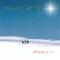 Michael Ryan | A Classical Guitar Christmas