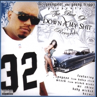 Young trigger/ Mr youngster ,Mr Chino, Payaso, Baby Wicked | The Best Of Down 4 My Shit Records