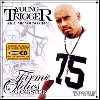 Young Trigger / Mr Youngster | Firme Oldies Gangster