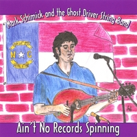 Mark Schimick And The Ghost Driver String Band | Ain't No Records Spinning