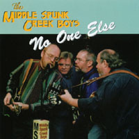 Middle Spunk Creek Boys | No One Else