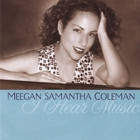 Meegan Samantha Coleman | I Hear Music