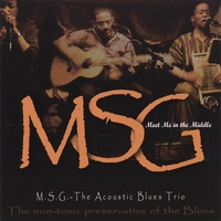 M.S.G. the Acoustic Blues Trio | Meet Me in the Middle