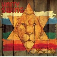 Micah Shalom & The Babylonians | Unity Swing