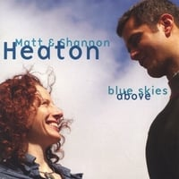 Matt & Shannon Heaton | Blue Skies Above
