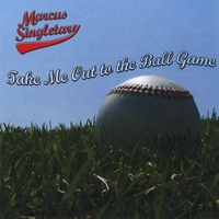 Marcus Singletary | Take Me Out to the Ball Game