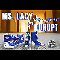 Ms. Lacy | Not Ought To (feat. Kurupt)
