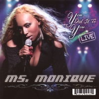 Ms. Monique | You Did It To You (live)