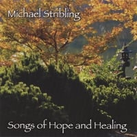 Michael Stribling | Songs of Hope and Healing