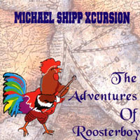 Michael Shipp | Adventures of Roosterboy