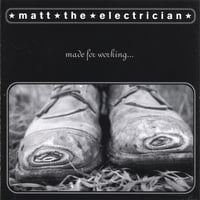 Matt the Electrician | Made For Working