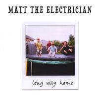 Matt the Electrician | Long Way Home
