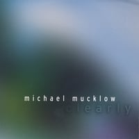 Michael Mucklow | Clearly