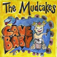 The Mudcakes | Cave Baby