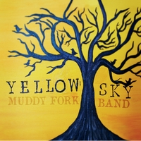 Muddy Fork | Yellow Sky