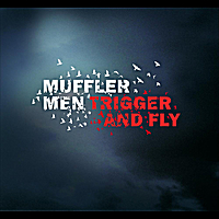 Muffler Men | Trigger And Fly