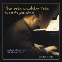 Eric Muhler Trio | Live At The Jazz School