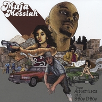 Muja Messiah | Thee Adventures of a B-Boy D-Boy